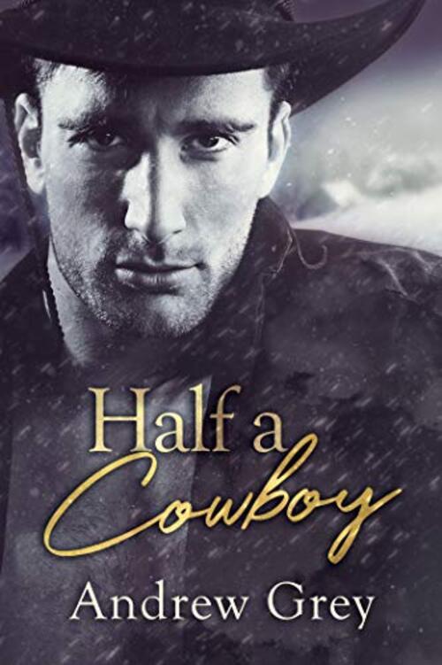 Half a Cowboy by Andrew Grey