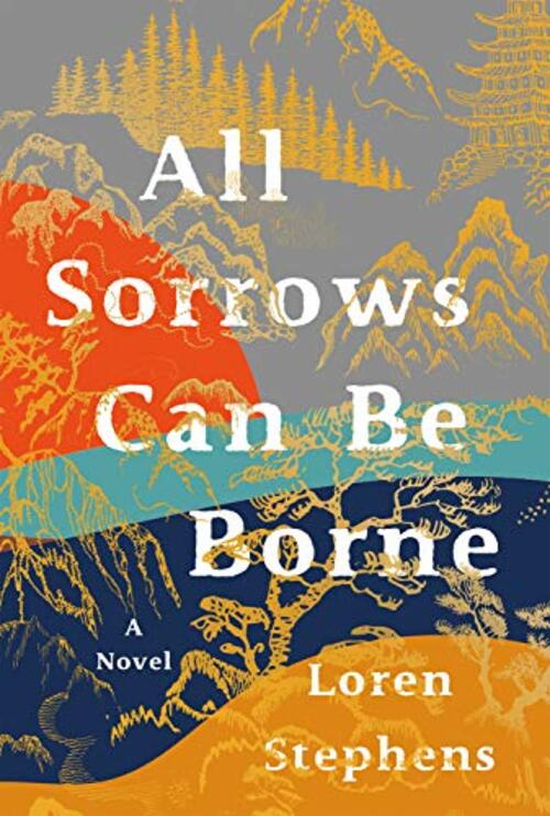 All Sorrows Can Be Borne by Loren Stephens