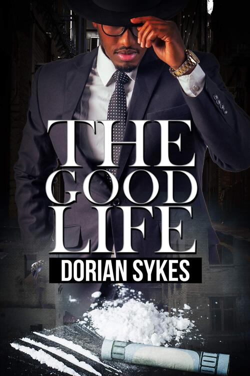 The Good Life by Dorian Sykes
