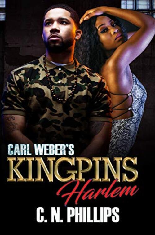 Carl Weber's Kingpins: Harlem by C.N. Phillips