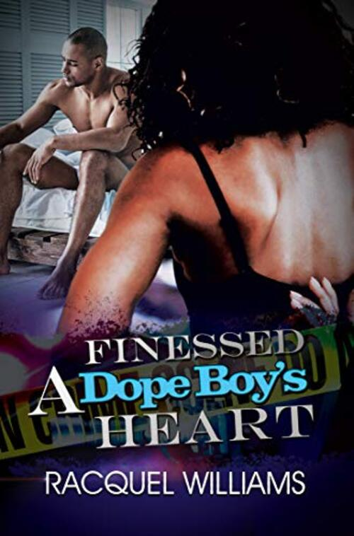 Finessed a Dope Boy's Heart by Racquel Williams