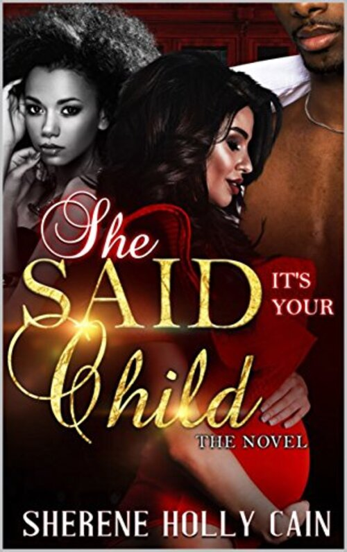 She Said It's Your Child by Sherene Holly Cain