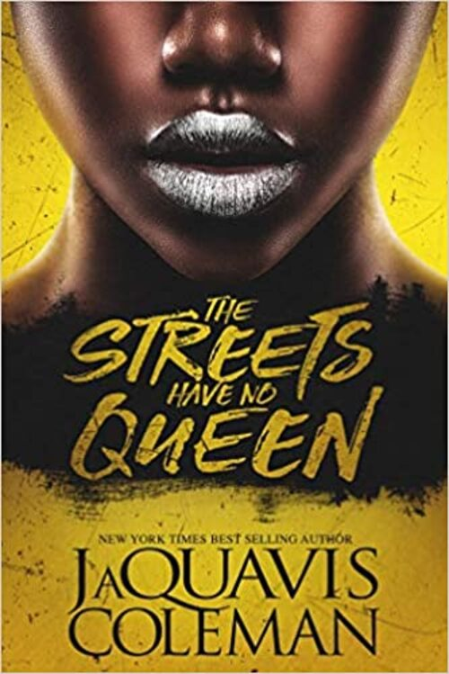 The Streets Have No Queen by JaQuavis Coleman