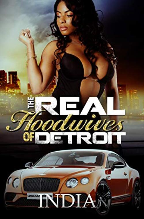 The Real Hoodwives of Detroit by Williams India