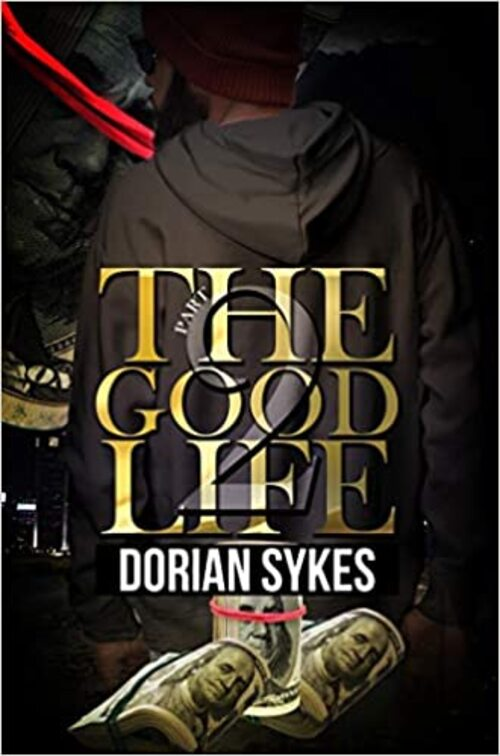 The Good Life Part 2 by Dorian Sykes