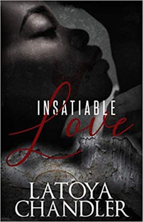 Insatiable Love by Latoya Chandler