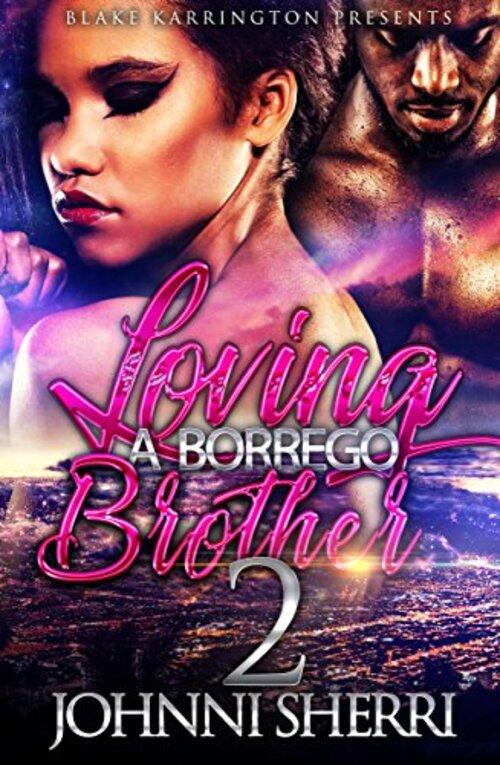 Loving a Borrego Brother 2 by Johnni Sherri