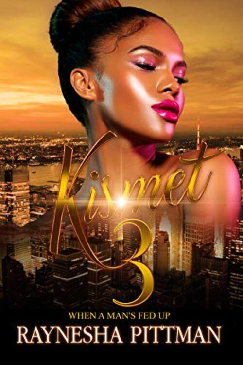 Kismet 3 by Raynesha Pittman