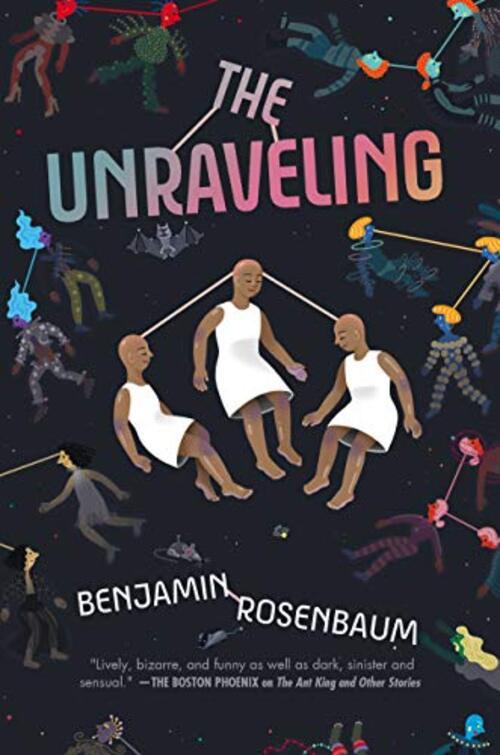 The Unraveling by Benjamin Rosenbaum