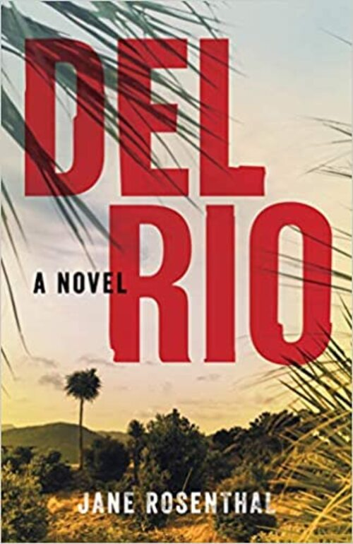 Del Rio by Jane Rosenthal