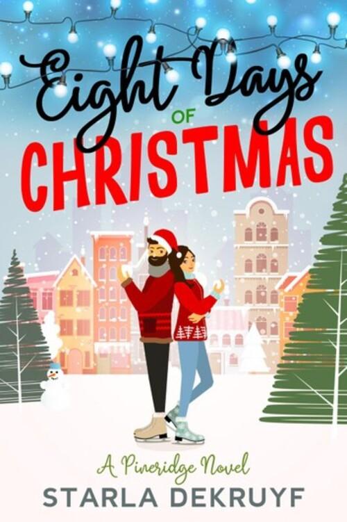 Eight Days of Christmas by Starla DeKruyf