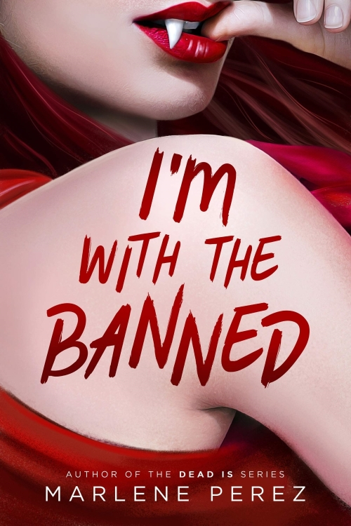 I'm with the Banned by Marlene Perez
