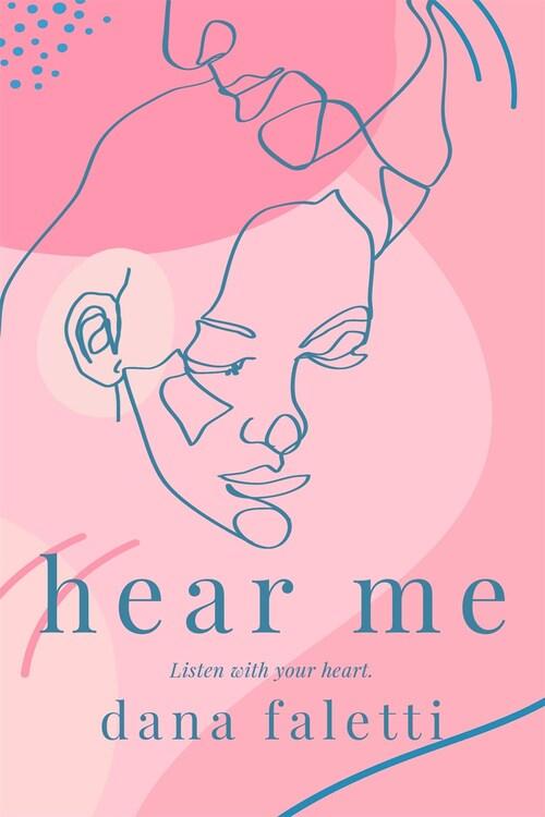 Hear Me by Dana Faletti