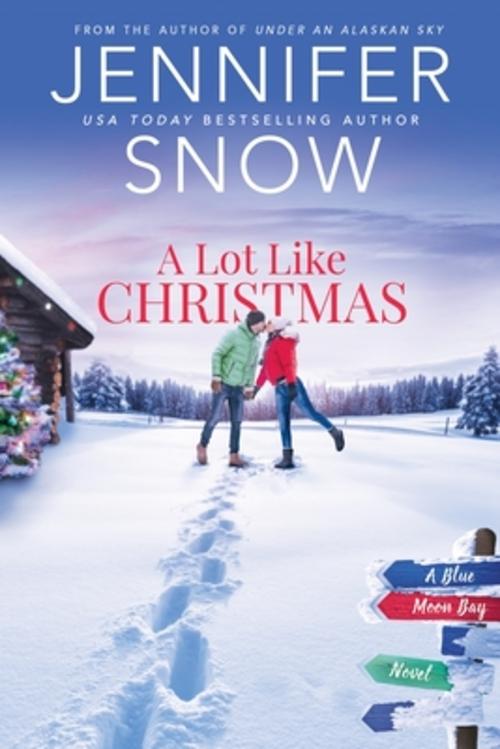 A Lot Like Christmas by Jennifer Snow