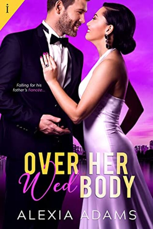 Over Her Wed Body by Alexia Adams