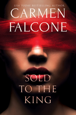 Sold to the King by Carmen Falcone
