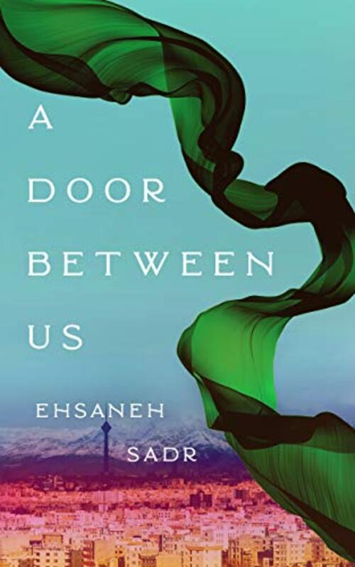A Door Between Us by Ehsaneh Sadr