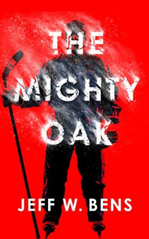 The Mighty Oak by Jeff W. Bens
