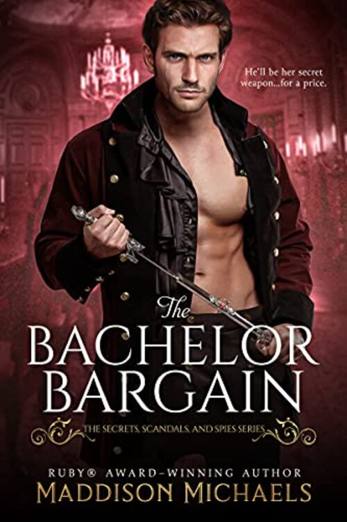 The Bachelor Bargain by Maddison Michaels