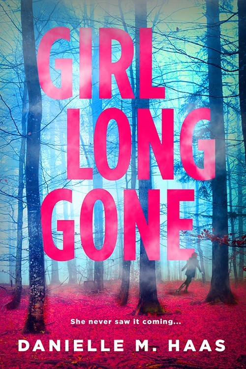Girl Gone Long by Danielle M. Haas