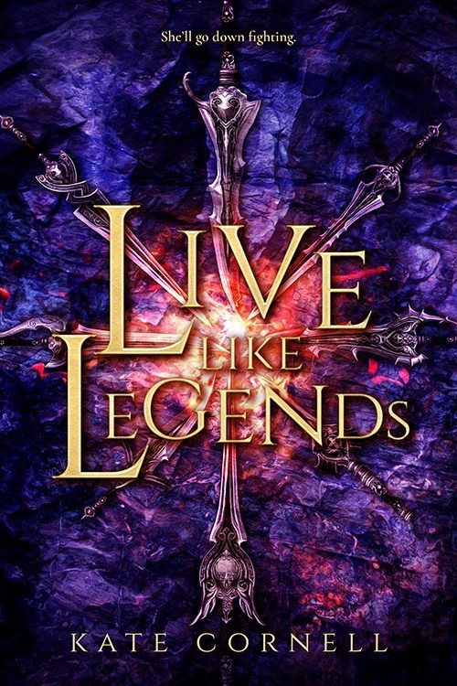 Live Like Legends by Kate Cornell