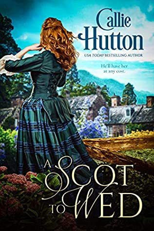 A Scot to Wed by Callie Hutton