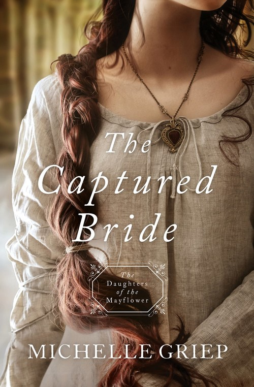 The Captured Bride by Michelle Griep