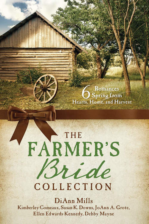 The Farmer's Bride Collection by Susan K. Downs