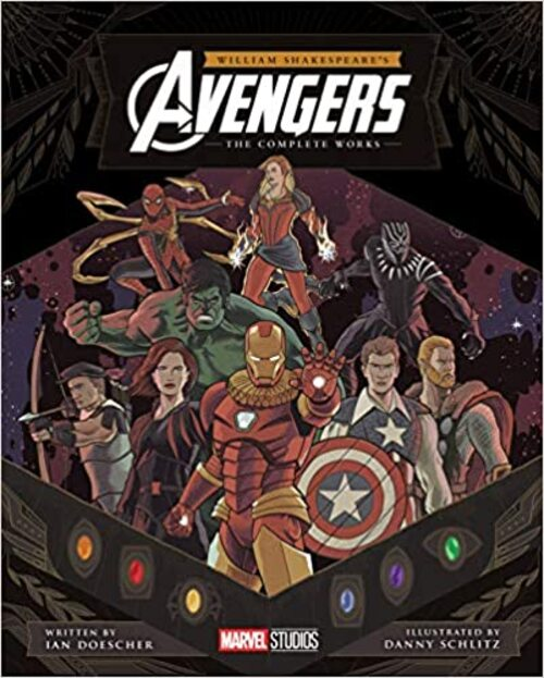 William Shakespeare's Avengers: The Complete Works