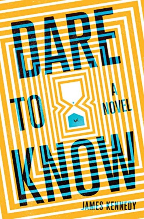 Dare to Know : A Novel