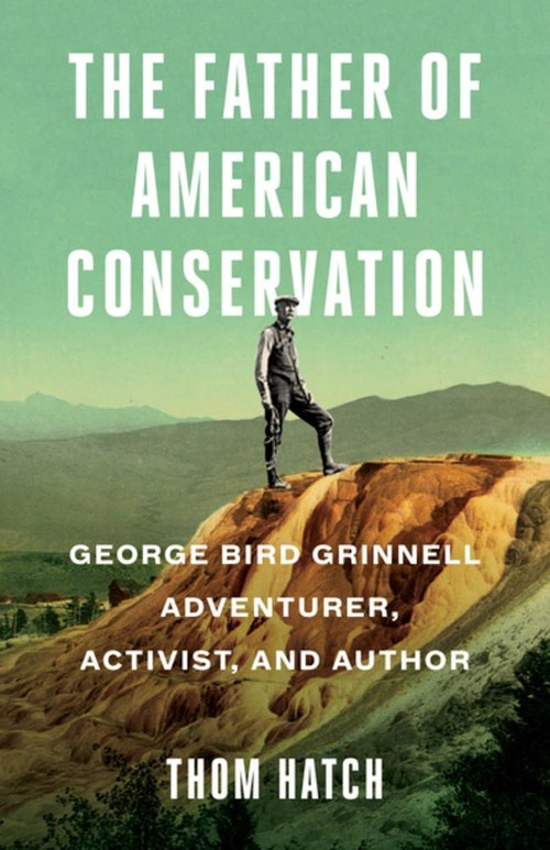 The Father of American Conservation by Thom Hatch