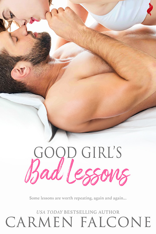 Good Girl's Bad Lessons by Carmen Falcone