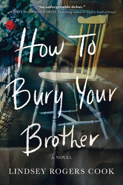How to Bury Your Brother by Lindsey Rogers Cook