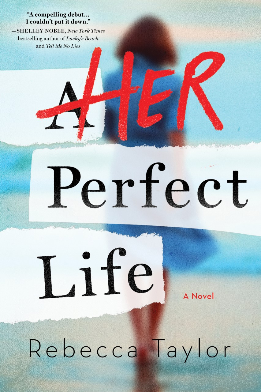 Her Perfect Life by Rebecca Taylor