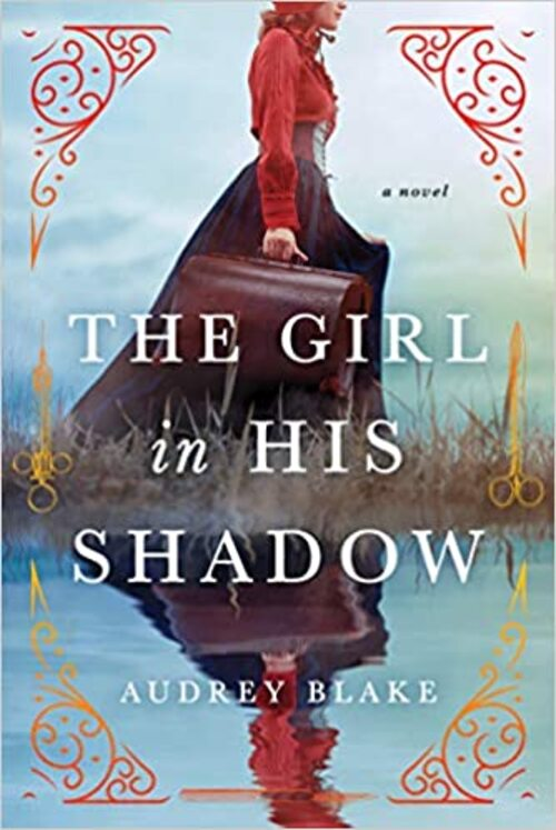 The Girl in His Shadow by Audrey Blake
