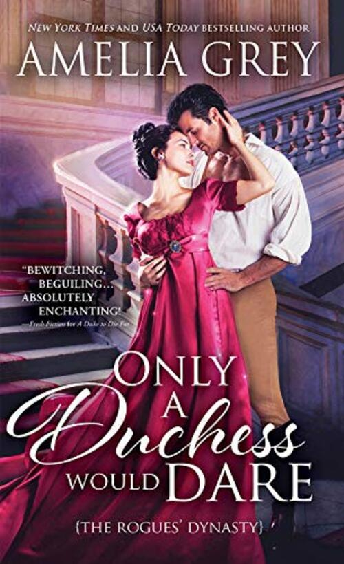 Only a Duchess Would Dare by Amelia Grey
