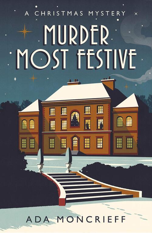 Murder Most Festive by Ada Moncrieff