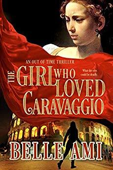 The Girl Who Loved Caravaggio by Belle Ami