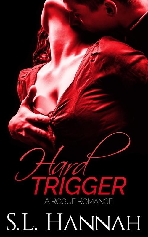 Hard Trigger by S.L. Hannah