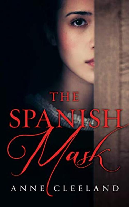 The Spanish Mask by Anne Cleeland