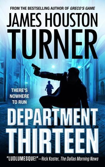 Department Thirteen by James Houston Turner