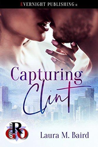 Capturing Clint by Laura M. Baird