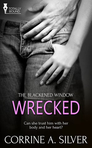 Wrecked by Corrine A. Silver