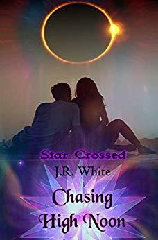 Chasing High Noon by J.R. White
