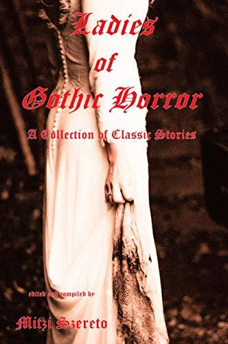Ladies of Gothic Horror by Mitzi Szereto