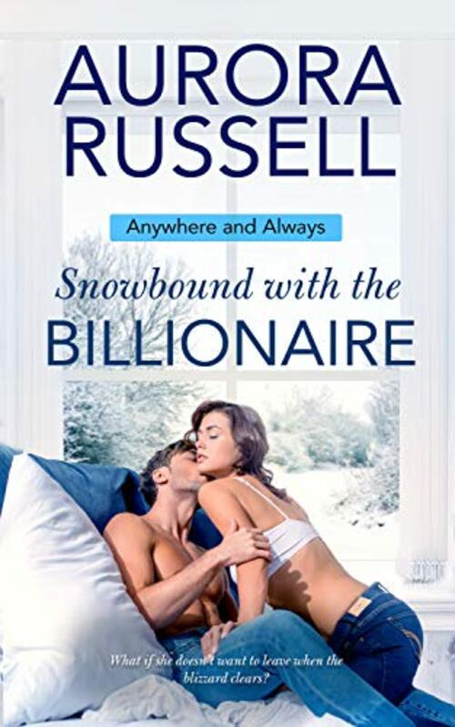 Snowbound with the Billionaire by Aurora Russell