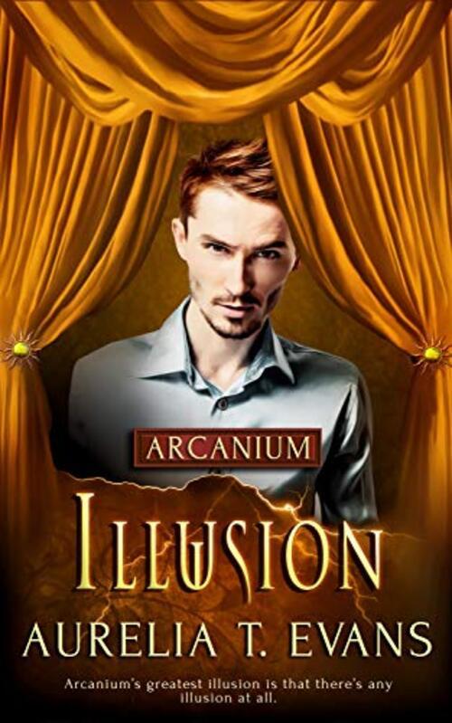 Illusion by Aurelia T. Evans