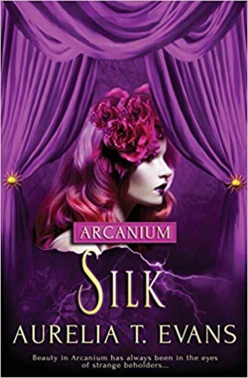 Silk by Aurelia T. Evans