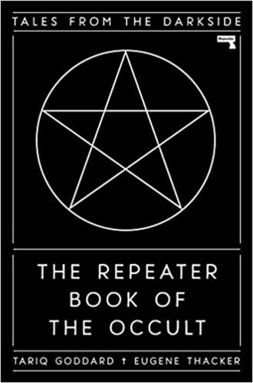 The Repeater Book of the Occult by Tariq Goddard