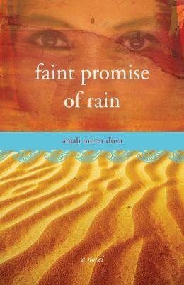 Faint Promise of Rain by Anjali Mitter Duva